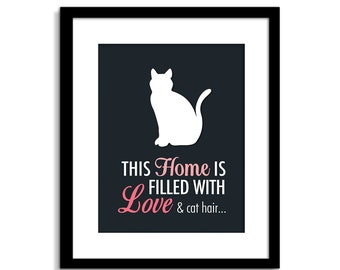 Cat Print - Cat Art - This Home is Filled with Love & Cat Hair - Funny Cat Wall Art - Cat Decor - Cat Poster - Cat Quote