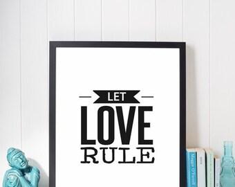 PRINT: Let Love Rule