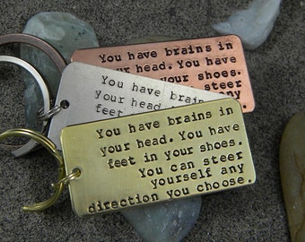 Dr. Seuss quote key chain - You have brains in your head You have feet in your shoes...