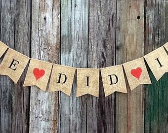 WE DID IT - Burlap Banner Wedding Elopement Decoration, Photo Prop, Party Decor
