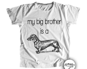 SHIPS ASAP, My Big Brother is a Dachshund, Dog Baby Clothes, Dachshund Baby Clothes, Dachshund Shirt, Dog Big Brother, Dachshund T-Shirt