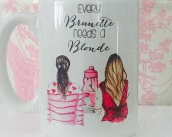 Every Brunette needs a Blonde (mug)