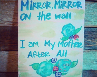 Mirror Mirror Painting with Flowers + Funny + Art + Watercolor + Gift + Daughter