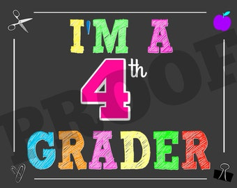 I'm a 4th Grader Sign - Fourth Grade Sign - 4th Grade Sign - First Day of School Sign - Can do ANY GRADE!