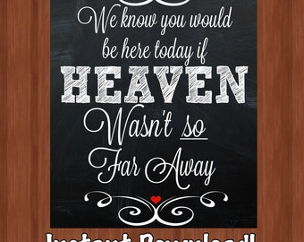 We Know You Would Be Here Today Sign - If Heaven Wasn't So Far Away - In Loving Memory Sign - Wedding Memory Signs - Wedding Decor - Wedding