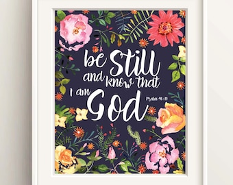 Be Still And Know That I am God, Psalm 46 10, Bible Verse Print, Bible Quotes, Biblical Wall Art, Christian Prints, Christian Gifts, Gift