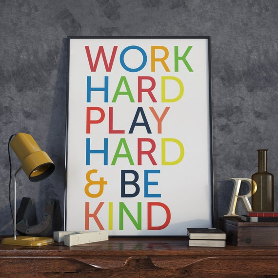 Work Hard Play Hard & Be Kind. Typography Poster.