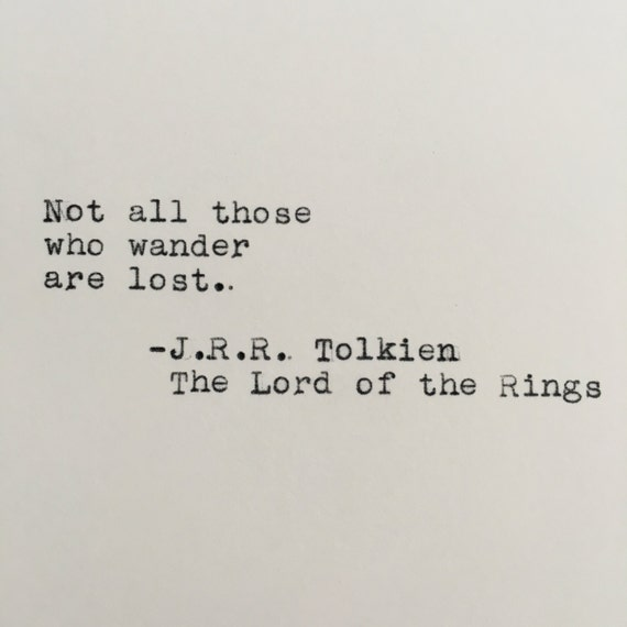Lord Of The Rings Travel Quotes: J.R.R. Tolkien Travel Quote The Lord Of The Rings Typed On