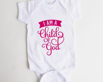 Baby Girl Onesie - Pink Baby Onesie - I am a child of God - Newborn Baby Girl Gift