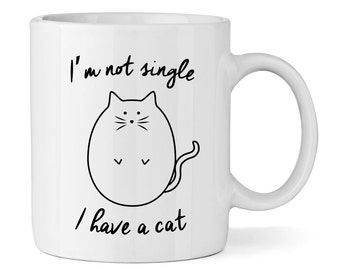 I'm Not Single I Have A Cat 11oz Mug Cup
