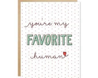 Handmade Friendship Greeting Card - You're My Favorite Human