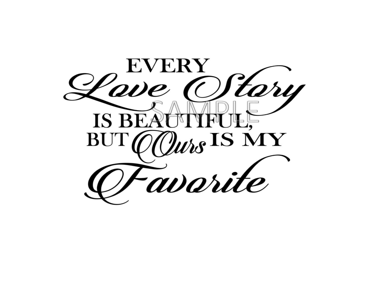 Download Every love story is beautiful - Digital File Only - SVG ...