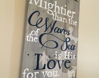 Psalm 93:4 Hand painted Mightier than the waves bible verse pallet sign