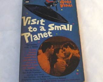 Visit to a Small Planet by Gore Vidal. Play. Vintage 1960. A zany, madcap, screwball comedy that will send you out of this world.