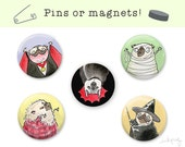 Pug Halloween Pins or Magnets - Cute Halloween decor, Halloween Magnets, Halloween Pins, Funny Halloween gift, pug pinback buttons by Inkpug