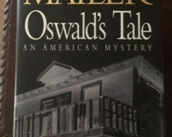 Oswald's Tale An American Mystery by Norman Mailer (Signed by Author)