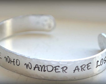 Aluminum Cuff Bracelet, Not All Those Who Wander Are Lost Stamped Hammered Jewelry, Inspirational Message, Tolkien Quote Textured Cuff