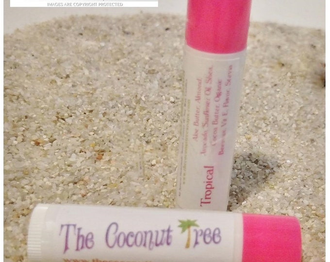 Tropical Flavor Lip Balm /All Natural Lip Balm / Coconut Oil / Shea Butter / Cocoa Butter / SPF Lip Balm / No Animal by products