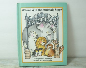 Where Will the Animals Stay Vintage Children's Book by Stephanie Calmenson and Illustrated by Ellen Appleby Parents Magazine Press 1983