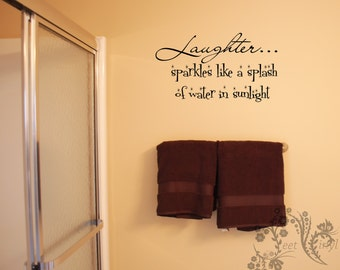 Laughter sparkles like a splash of water in sunlight - Wall Decals - Wall Decal - Wall Vinyl - Bathroom wall vinyl - Wall Vinyl Sayings