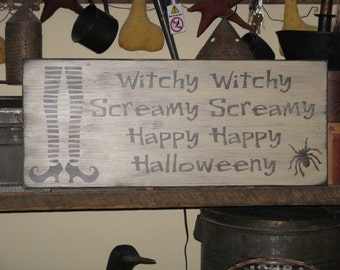 Witchy Witchy Screamy Screamy Happy Happy Halloweeny~ Halloween, fall, autumn, witch, and spider, Primitive, Rustic, Country, Wood, Sign