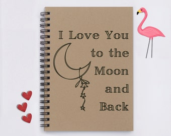 "I Love You to the Moon and Back, 5""x7"" Journal, notebook, diary, memory book, scrapbook, gift for kids, boyfriend, sister, everyone, child"