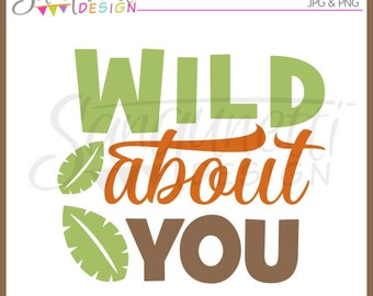 Wild about You Clipart, Lettering Clipart, Valentine Clipart, Valentine Lettering, Jungle Clipart, Safari Clipart