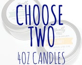 Choose Two | 4oz soy candles