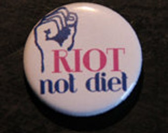badge /pin   riot not diet
