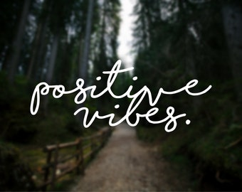 Positive Vibes Vinyl Decal, Car Decal, Window Decal, Laptop Decal