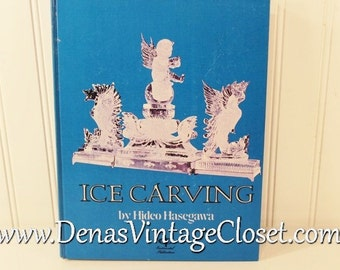 Vintage 70's Ice Carving Book by Hideo Hasegawa First Edition in English 1978