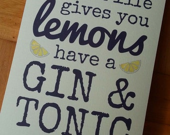 """Greeting Card - """"When life gives you lemons have a gin & tonic"""""""
