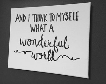 And I Think to Myself, What a Wonderful World Sign