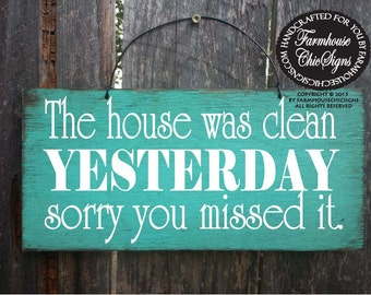 funny sign, funny home decor, funny wall decor, funny wall decoration, clean house sign, clean home decor, the house was clean yesterday,191