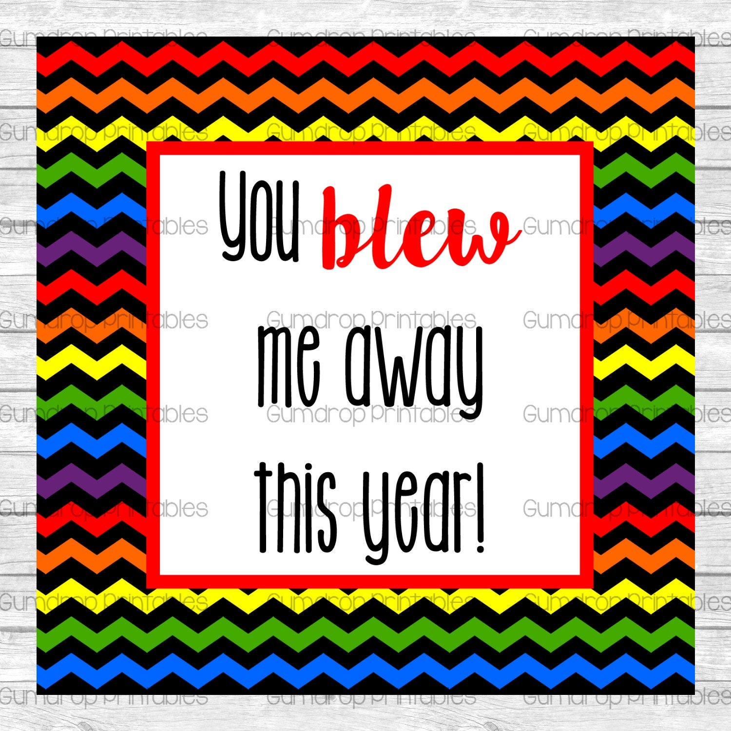 It is a picture of Insane You Blew Me Away This Year Free Printable