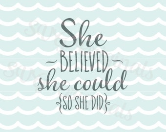 She Believed She Could So She Did SVG File. Cricut Explore and more! Cut or print. She Believed Inspirational Quote Graduation Graduate SVG