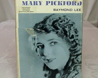 The Films of Mary Pickford, by Raymond Lee, 1973 ~ Undisputed Silent Movie Queen, First Best Actress in the Talkies