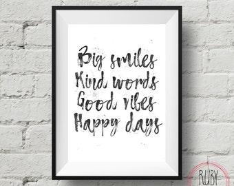 Big smiles, kind words, good vibes, happy days, wall print, wall decor, boys room, girls room, wall art, monochrome, teen room, boy teen