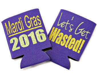 Mardi Gras Can Cooler. Let's Get Wasted. Mardi Gras. Mardi Gras 2016. Mardi Gras Party.