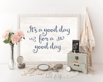 Printable art, It's a good day for a good day, Motivational quote print, Inspirational quote print, Bathroom quote, Bathroom decor printable