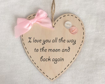I Love You All The Way To The Moon And Back Again - Handmade Sentiment Quoted Wooden Heart