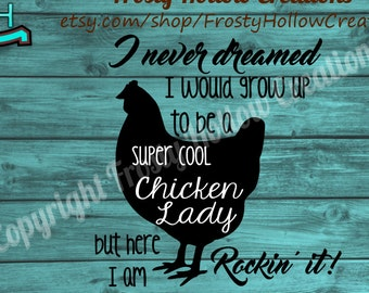 Chicken Lady cutting file SVG, DXF, EPS instant download. Really cool, rockin it, here i am, farm, super cool, hen, country, silhouette
