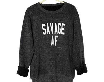 SAVAGE AF Sweatshirt