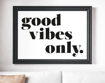 Good Vibes Only Motivational Quote Print, Inspirational Print, Dorm Office Decor, Quote Typography Art Print