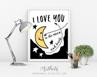 Printable artwork Instant digital Download typography art, I LOVE you to the moon and back, Home wall decor whimsical love quote by Artheta