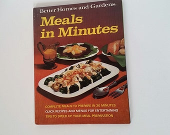 Vintage Better Homes and Gardens Meals in Minutes 1973 Cookbook