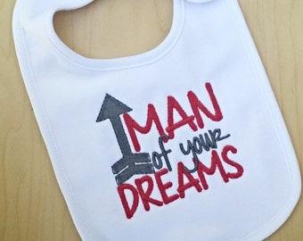 New Baby Bib, Valentine's Day Bib, Baby boy bib, Man of your dreams, Baby Shower Gift, New Baby Gift, Embroidered Bib