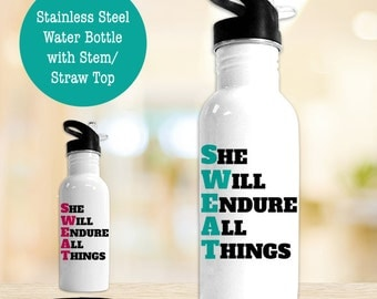 Stainless Steel Water Bottle - SWEAT She Will Endure All Things - BPA Free Eco Friendly Water Bottle