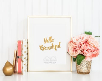 Hello Beautiful Printable Home Decor White and Gold Foil -Instant Download