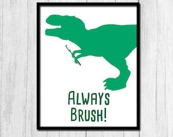 Brush Your Teeth, Brush Your Teeth Art Digital Download Brush Your Teeth Printable Art Dinosaur Bathroom Print Always Brush Your Teeth Art